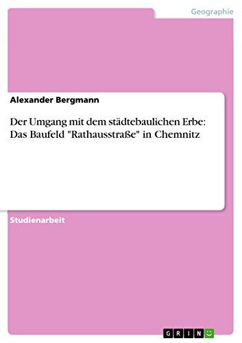 """Der Umgang mit dem städtebaulichen Erbe: Das Baufeld \""""Rathausstraße\"""" in Chemnitz"""