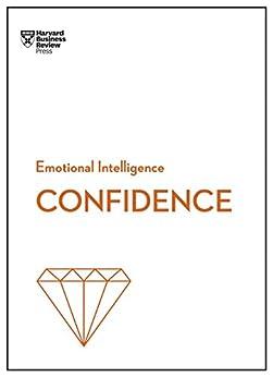 Confidence (HBR Emotional Intelligence Series) by [Harvard Business Review, Tomas Chamorro-Premuzic, Rosabeth Moss Kanter, Amy Jen Su, Peter Bregman]
