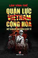 Quân Lực Việt Nam Cộng Hòa - Một Quân Đội Anh Hùng Bị Bức Tử (color - soft cover)