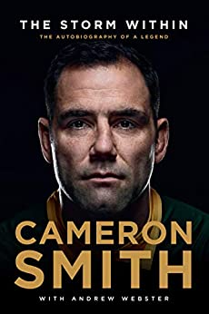 The Storm Within: Cameron Smith: The autobiography of a legend by [Cameron Smith, Andrew Webster]
