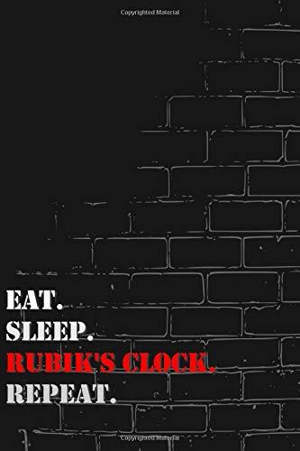 Eat. Sleep. Rubik's Clock. Repeat: Lined Notebook Journal
