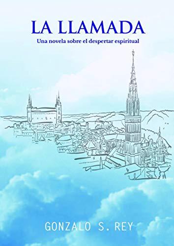 La Llamada: Una novela sobre el despertar espiritual (Viajes cabalísticos nº 1)