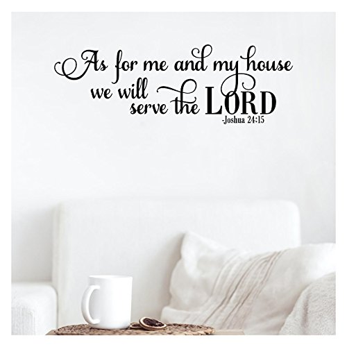 As for Me and My House We Will Serve The Lord Joshua 24:15 Vinyl Lettering Wall Decal Sticker (10' H x 30' L, Black)