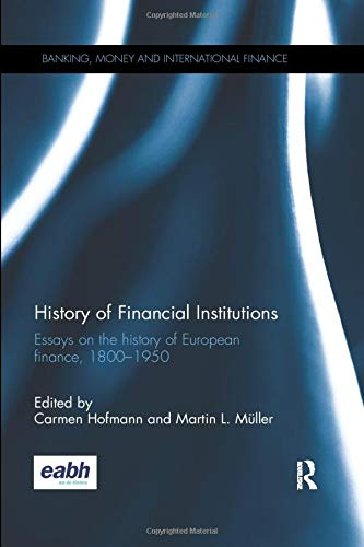 Download History of Financial Institutions (Banking, Money and International Finance) 1138325007