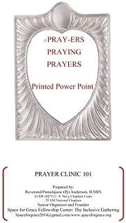 Pray-ers Praying Prayers: Prayer Clinic 101