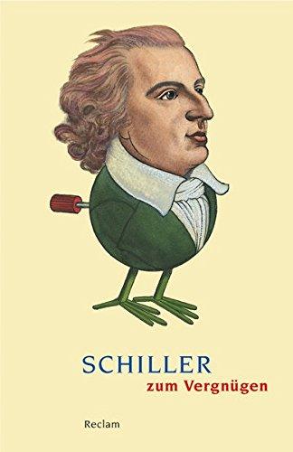 Schiller zum Vergnügen (Reclams Universal-Bibliothek)