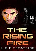 The Rising Fire: Premium Large Print Hardcover Edition