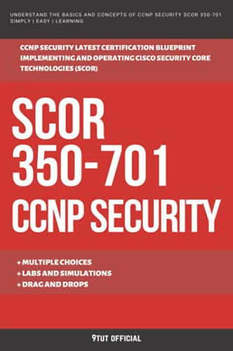 Compare Textbook Prices for CCNP: SCOR: 350-701: CCNP SECURITY: Cisco Certified Network Professional: Implementing and Operating Cisco Security Core Technologies SCOR  ISBN 9798540878616 by Official, 9tut