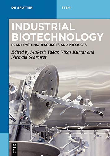 Industrial Biotechnology: Plant Systems, Resources and Products (De Gruyter STEM) (English Edition)