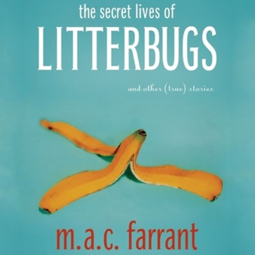 The Secret Lives of Litterbugs audiobook cover art