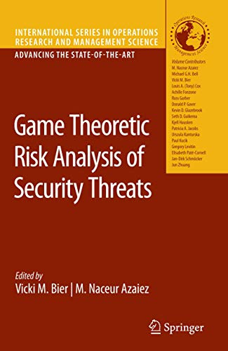 Game Theoretic Risk Analysis of Security Threats (International Series in Operations Research & Management Science, Band 128)