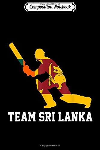 Composition Notebook: Team Sri Lanka Cricket 2019 Sri Lanka Flag  Journal/Notebook Blank Lined Ruled 6x9 100 Pages