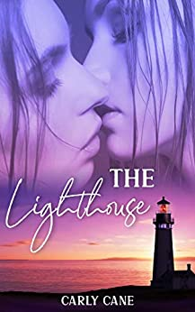 The Lighthouse: A Small Town Lesbian Romance by [Carly Cane]