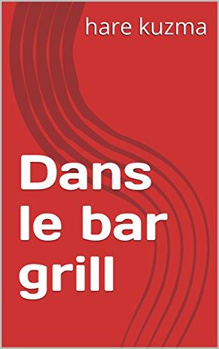 Dans le bar grill (English Edition)