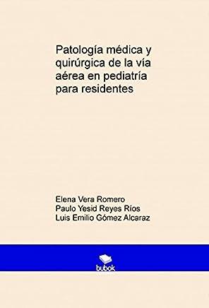 Patología médica y quirúrgica de la vía aérea en pediatría para residentes