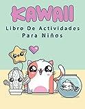 Kawaii Libro de Actividades Para Niños: Un libro divertido con más de 80 actividades (colorear, labe...