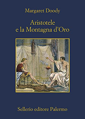 Aristotele e la Montagna d'Oro (Aristotele detective Vol. 12)