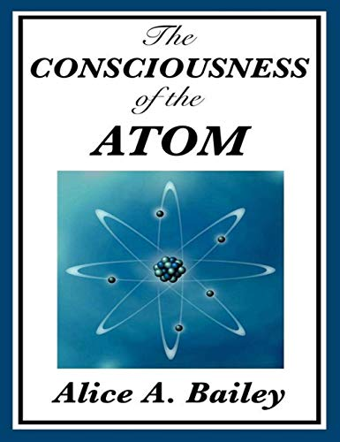 The Consciousness of the Atom (English Edition)