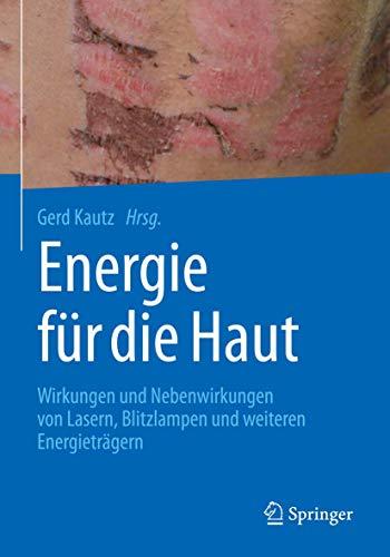 Energie für die Haut: Wirkungen und Nebenwirkungen von Lasern, Blitzlampen und weiteren Energieträgern