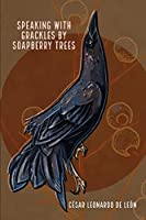 speaking with grackles by soapberry trees