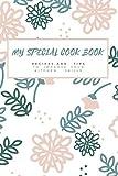 MY SPECIAL COOK BOOK: R E C I P E S   A N D    T I P S  T O    I M P R O V E    Y O U R   K I T C H E N    S K I L L S