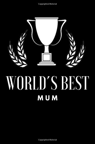 World´s best MUM: Thank you appriciation journal gift for mums, awesome mothers, motherday, birtday, surprise, spark happiness and joy, black cover with trophy
