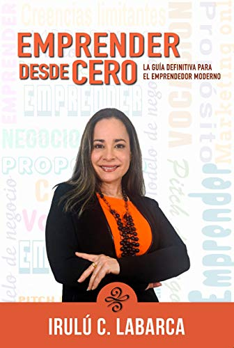 Emprender desde Cero: La Guía definitiva para el emprendedor moderno (Spanish Edition)