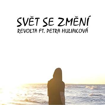 Svět Se Změní (feat. Petra Huliaková)