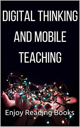 Digital Thinking and Mobile Teaching (English Edition)