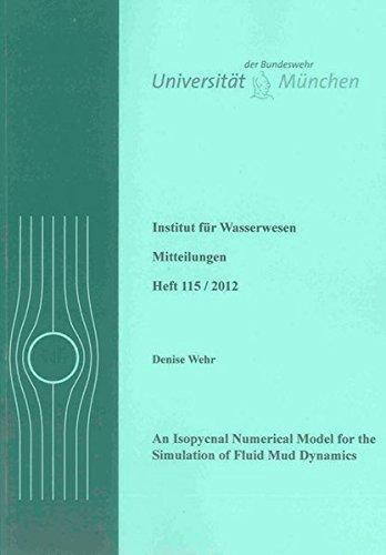 An Isopycnal Numerical Model for the Simulation of Fluid Mud Dynamics (Mitteilungen / Institut für Wasserwesen, Band 115)