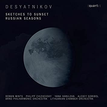 Desyatnikov: Sketches to Sunset & Russian Seasons
