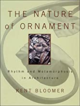 The Nature of Ornament: Rhythm and Metamorphosis in Architecture (Norton Books for Architects & Designers)