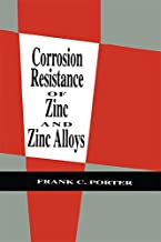 Corrosion Resistance of Zinc and Zinc Alloys (Corrosion Technology Book 6)