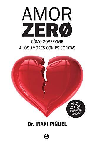 Amor zero: Cómo sobrevivir a los amores con psicópatas (Bolsillo)