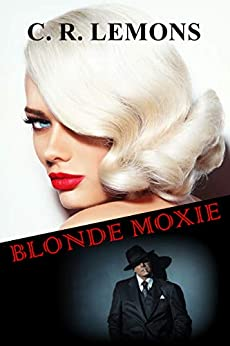 Blonde Moxie by [C. R. Lemons, Rouge Publishing, Wing Family Editing]
