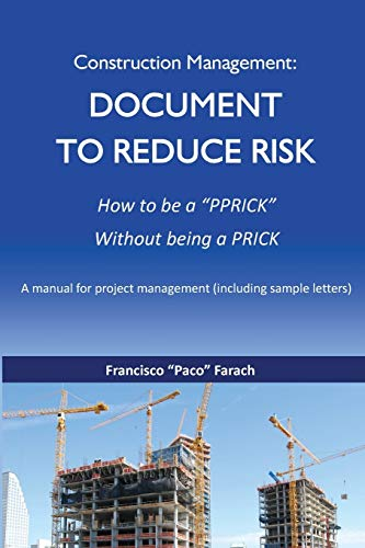 Compare Textbook Prices for Construction Management: Document to Reduce Risk  ISBN 9781633180727 by Farach, Francisco J.