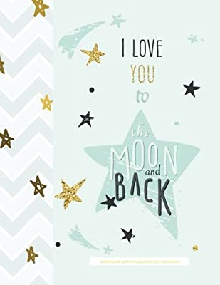 I Love You to the Moon and Back Sketchbook with Introductory Art Instruction: ART CLASS in a BOOK! Teen Journal Sketchbook Notepad Doodle Journal ... in All D Easter Gifts Teen Girls in all D