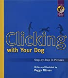 Clicking with Your Dog: Step-by-Step in Pictures (Karen Pryor Clicker...