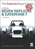 The Essential Buyers Guide Lotus Seven Replicas and Caterham: 1973 to 2013