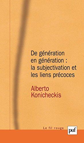 De génération en génération : la subjectivation et les liens précoces (Le fil rouge) (French Edition)