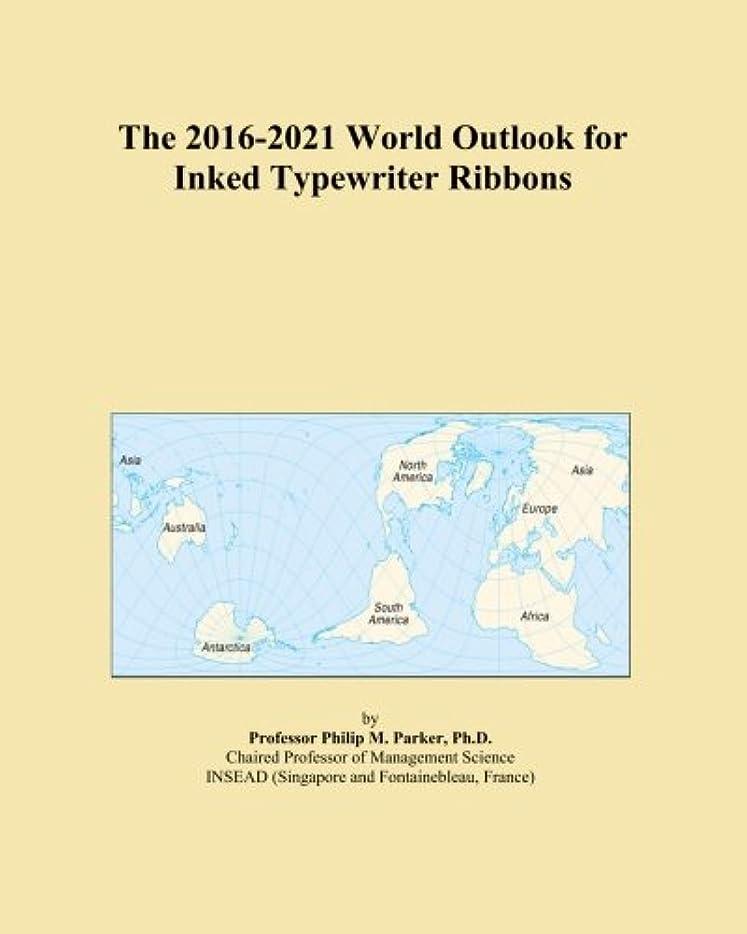 続ける表現層The 2016-2021 World Outlook for Inked Typewriter Ribbons