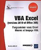 VBA Excel (version 2019 et Office 365) - Programmer sous Excel - Macros et langage VBA