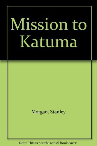 Mission to Katuma
