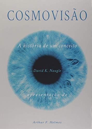 Cosmovisão: A história de um conceito (Portuguese Edition)