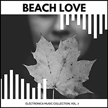 Beach Love - Electronica Music Collection, Vol. 7