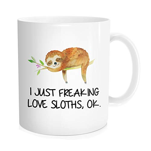 I Just Freaking Love Sloths, OK