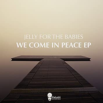 We Come In Peace EP