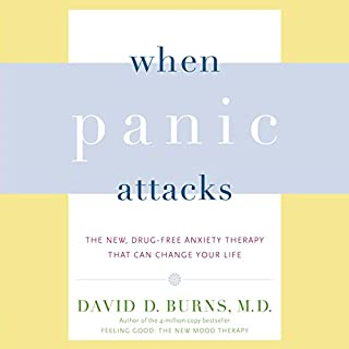 When Panic Attacks     The New, Drug-Free Anxiety Therapy That Can Change Your Life              By:                                                                                                                                 David D. Burns MD M.D.                               Narrated by:                                                                                                                                 Kaleo Griffith                      Length: 13 hrs and 23 mins     129 ratings     Overall 4.6