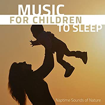 Music for Children to Sleep: Naptime Sounds of Nature