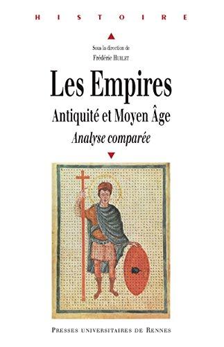 Les empires: Antiquité et MoyenÂge. Analyse comparée (Histoire) PDF Books